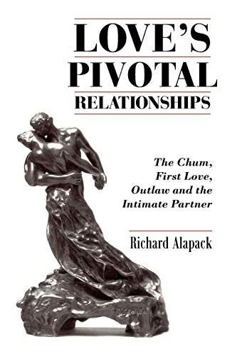 9781434319043: Love's Pivotal Relationships: The Chum, First Love, Outlaw and the Intimate Partner