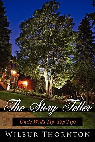 The Story Teller: Uncle Wills Tip-Top Tips: Wilbur Thornton