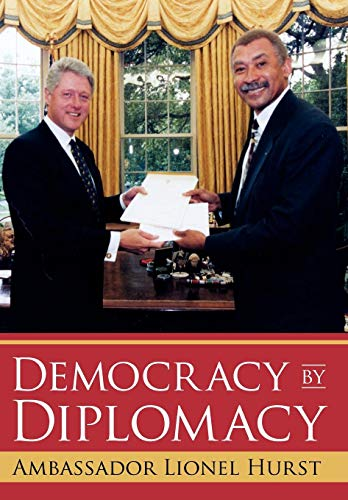 Democracy by Diplomacy: Ambassador Lionel Hurst