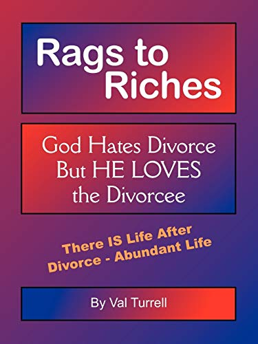 Rags to Riches God Hates Divorce But He Loves the Divorcee: Val Turrell