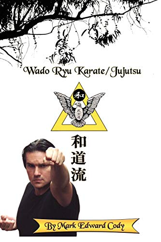 Wado Ryu Karate/Jujutsu: Mark Edward Cody