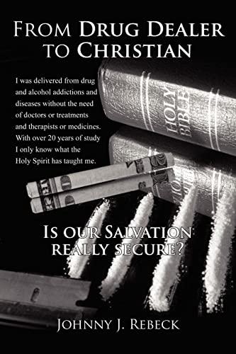 9781434321039: From Drug Dealer to Christian