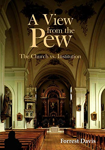 A View from the Pew: The Church vs. Institution: Forrest Davis