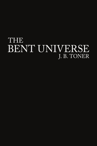 The Bent Universe: J. B. Toner