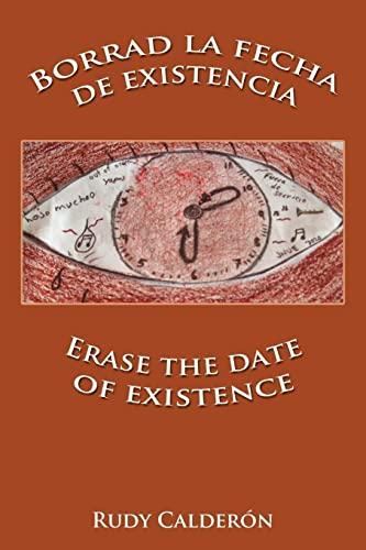 9781434322333: Borrad la fecha de existencia Erase the date of existence (Spanish Edition)