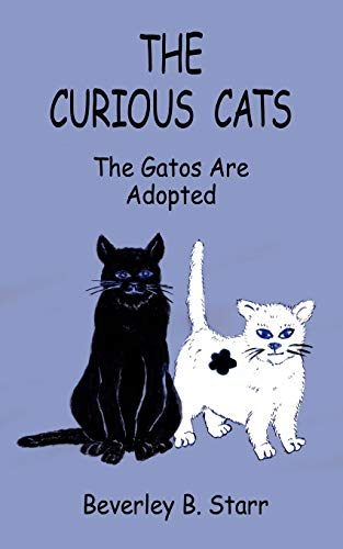 The Curious Cats: The Gatos Are Adopted: Beverley B. Starr