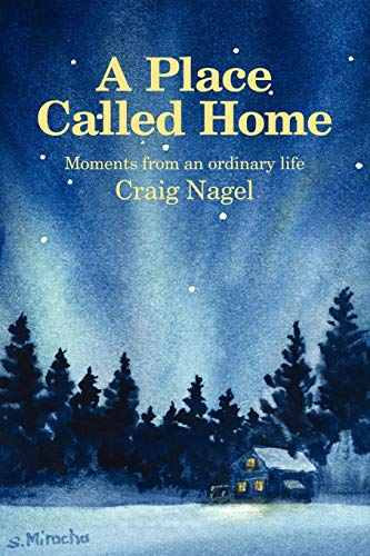 A Place Called Home: Moments From an: Nagel, Craig