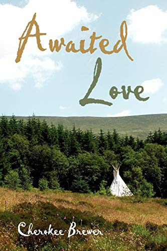 Awaited Love: Cherokee Brewer