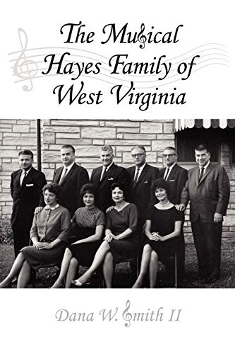 9781434323149: The Musical Hayes Family of West Virginia