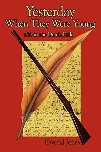 9781434323378: Yesterday When They Were Young: Life in the Dutch Fork