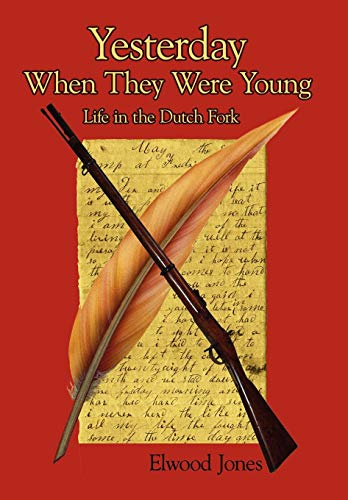 9781434323385: Yesterday When They Were Young: Life in the Dutch Fork