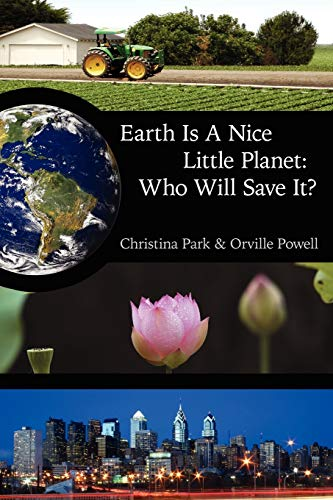 9781434323491: Earth Is A Nice Little Planet: Who Will Save It?