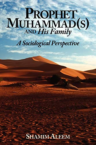 Prophet Muhammad(s) and His Family: A Sociological: Shamim Aleem