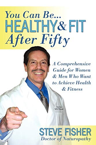 Healthy & Fit After Fifty: Fisher, Steve