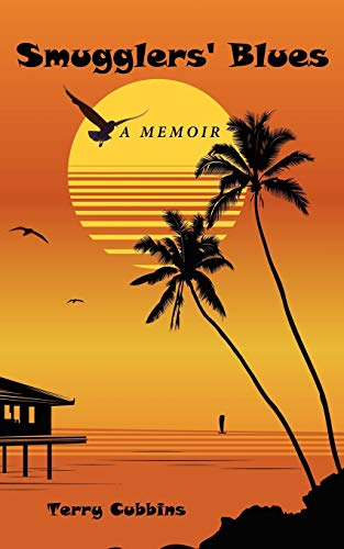 Smugglers' Blues: A Memoir: Terry Cubbins
