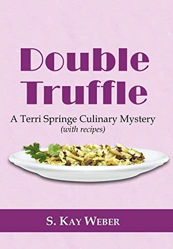 Double Truffle: S. Kay Weber