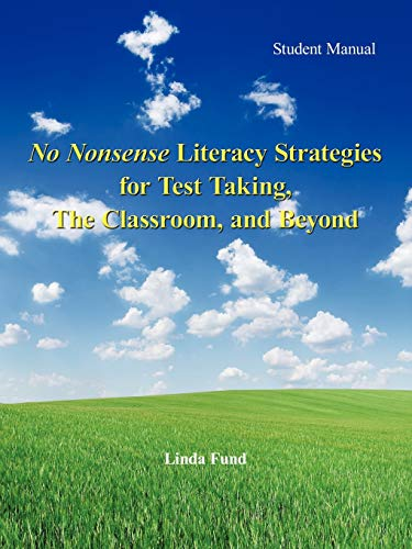 No Nonsense Literacy Strategies for Test Taking, The Classroom, and Beyond: Student Manual: Linda ...