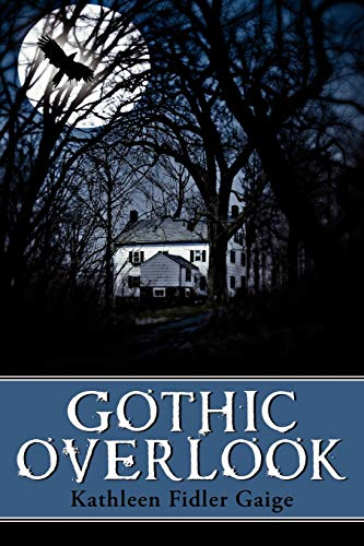 Gothic Overlook: Kathleen Fidler-Gaige