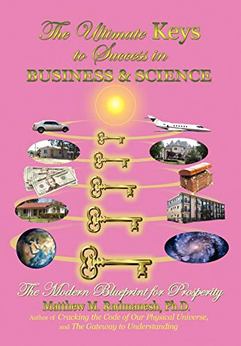 9781434326188: The Ultimate Keys to Success in Business and Science: The Modern Blueprint for Prosperity