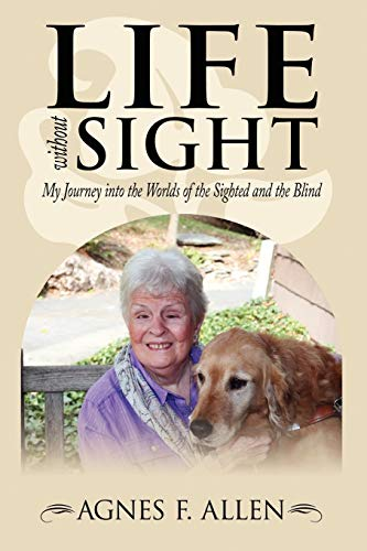 9781434326591: Life without Sight: My Journey into the Worlds of the Sighted and the Blind