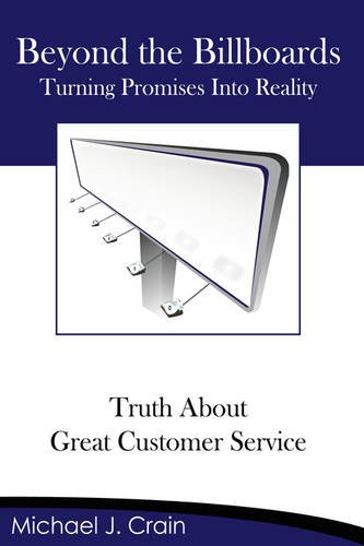 9781434326614: Beyond the Billboards: Truth About Great Customer Service
