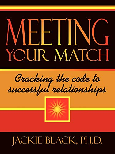 9781434326966: Meeting Your Match: Cracking the code to successful relationships