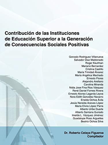 9781434327482: Contribucion de Las Instituciones de Educacion Superior a la Generacion de Consecuencias Sociales Positivas: El Caso del Instituto Tecnologico de Sono: El Caso Del Instituto Tecnologico De Sonora