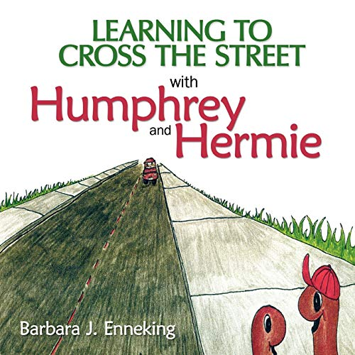 Learning to Cross the Street with Humphrey and Hermie: Barbara J. Enneking