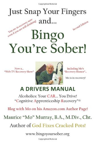 9781434328816: Just Snap Your Fingers and...Bingo You're Sober!