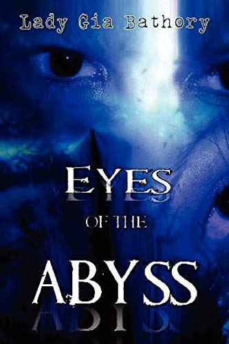 Eyes of the Abyss: A Collection of Poetry and Prose: Jesse Gia Vasseur