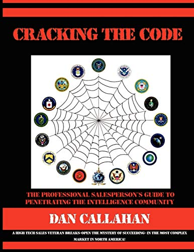 9781434330949: Cracking the Code: The Professional Salesperson's Guide to Penetrating the Intelligence Community