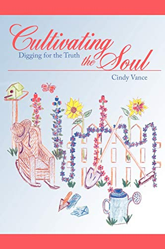 Cultivating the Soul Digging for the Truth: Cindy Vance