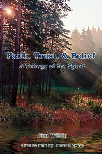 9781434333001: Faith, Trust, & Belief: A Trilogy of the Spirit