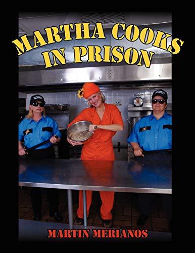 Martha Cooks in Prison: Martin Merianos