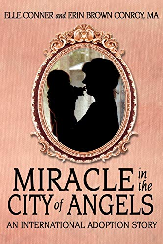 MIRACLE IN THE CITY OF ANGELS: AN: Walz, Sharon