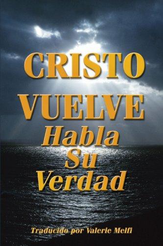 9781434333810: CRISTO VUELVE - HABLA SU VERDAD (Spanish Edition)