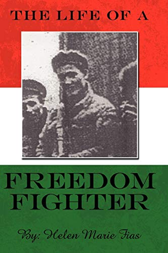 9781434334855: The Life of a Freedom Fighter
