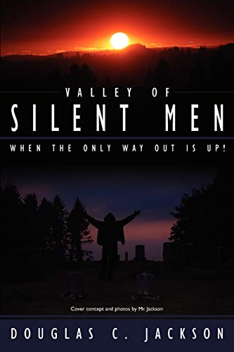 9781434335104: Valley of Silent Men: When the only way out is up!