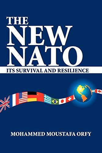 The New Nato: Its Survival and Resilience: Mohammed Moustafa Orfy