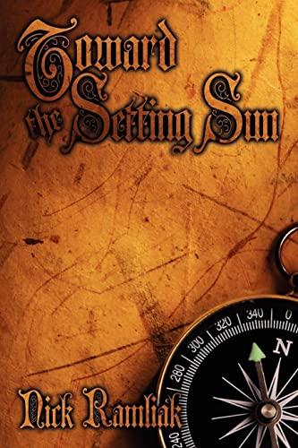 9781434335944: Toward the Setting Sun