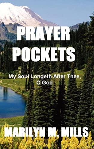 Prayer Pockets: My Soul Longeth After Thee, O God: Marilyn M. Mills