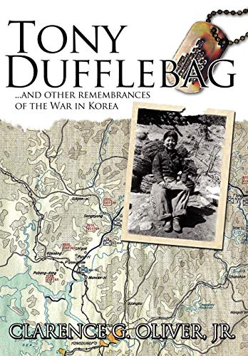 9781434337368: Tony Dufflebag ...and Other Remembrances of the War in Korea: A Soldier's Story