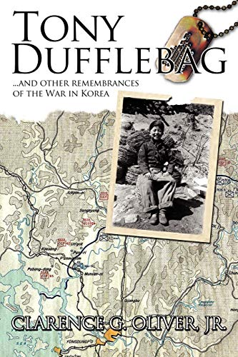 9781434337375: TONY DUFFLEBAG ...and Other Remembrances of the War in Korea: A Soldier's Story