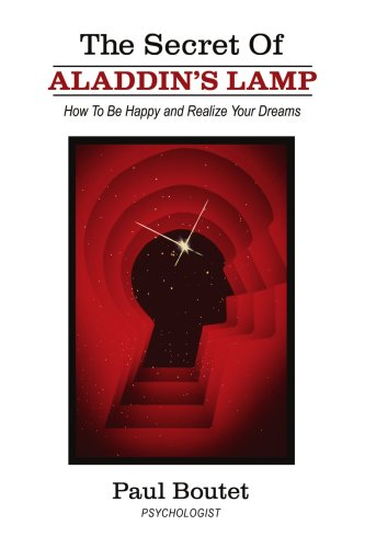 9781434337627: The Secret of Aladdin's Lamp: How To Be Happy and Realize Your Dreams