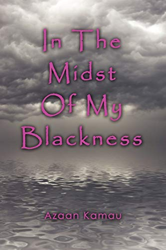 In The Midst of My Blackness: Kamau, Azaan