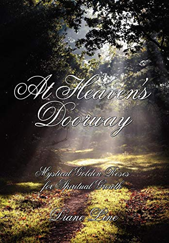 9781434339461: At Heaven's Doorway: Mystical Golden Roses for Spiritual Growth