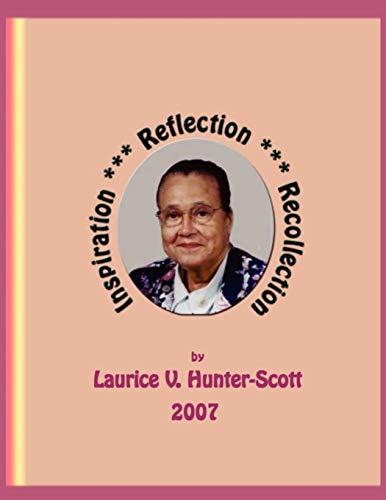 Inspiration, Reflection, Recollection (Paperback): Laurice V. Hunter-Scott