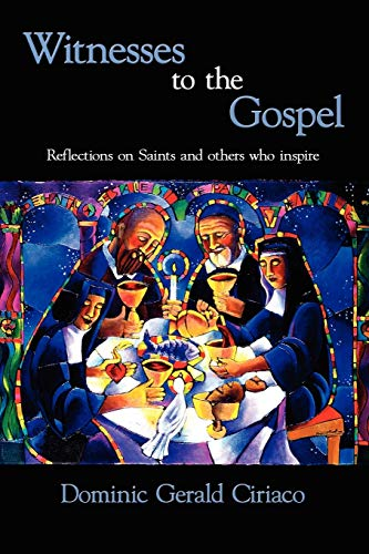 Witnesses to the Gospel: Reflections on Saints and others who inspire: Ciriaco, Dominic