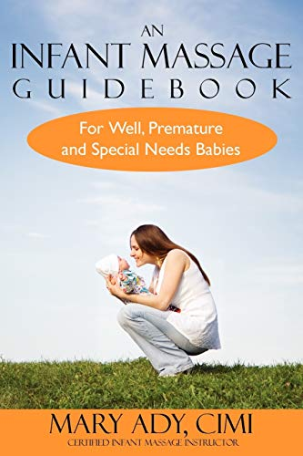 9781434340603: An Infant Massage Guidebook: For Well, Premature, and Special Needs Babies
