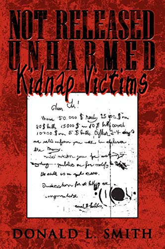 Not Released Unharmed: Kidnap Victims: Smith, Donald L.
